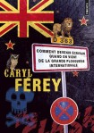 Comment devenir écrivain quand on vient de la Grand Plouquerie internationale ? de Caryl FEREY